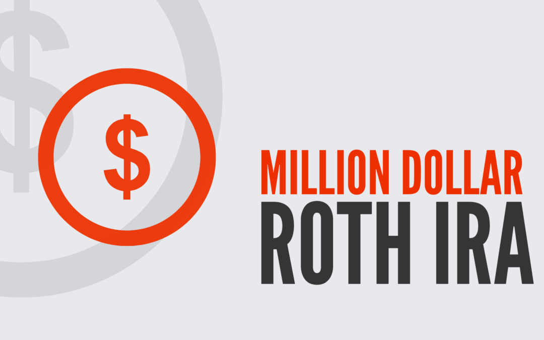 Why Everyone Should Have A Million Dollar ROTH IRA