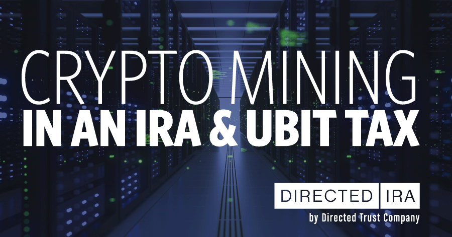 Crypto Mining in Your IRA and UBIT Tax